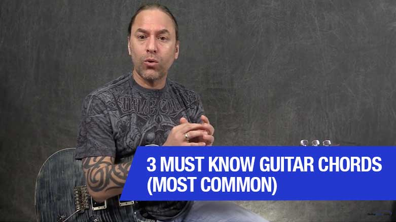 3 Must Know Guitar Chords (Most Common)